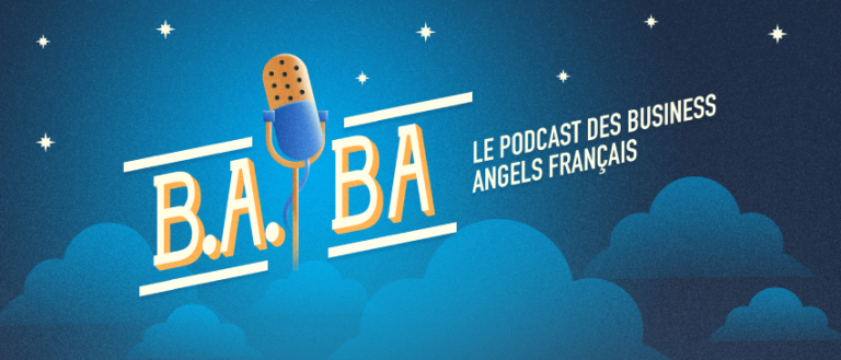 B.A. - BA : le podcast des Business Angels
